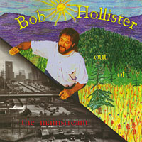 Out of the Mainstream - by Bob Hollister